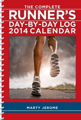 2014 Complete Runner's Day-By-Day Log Calendar, The