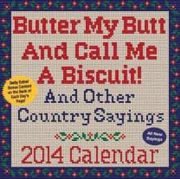 2014 Butter My Butt And Call Me A Biscuit! Day-to-Day Calendar