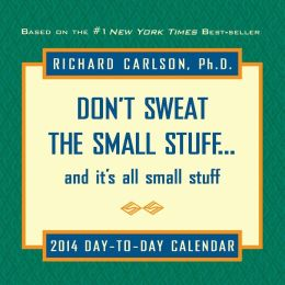2014 Don't Sweat the Small Stuff Day-to-Day Calendar
