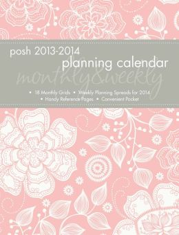 2014 Posh: Blush Floral Monthly/Weekly Planner Calendar