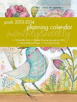 2014 Posh: Cheeky Bird Monthly/Weekly Planner Calendar