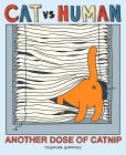 Book Cover Image. Title: Cat vs Human:  Another Dose of Catnip, Author: Yasmine Surovec