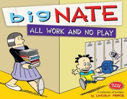 Big Nate All Work and No Play (NOOK Comics with Zoom View): A Collection of Sundays