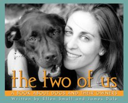 The Two of Us: A Book About Dogs and Their Owners