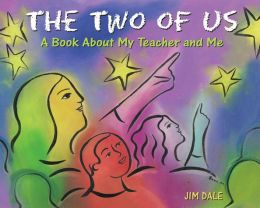 The Two of Us: A Book About My Teacher and Me