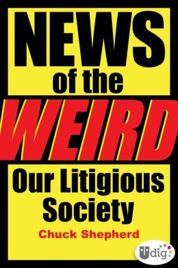 News of the Weird: Our Litigious Society