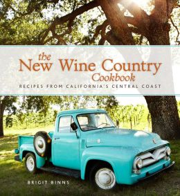 The New Wine Country Cookbook (PagePerfect NOOK Book): Recipes from California's Central Coast