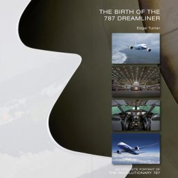 The Birth of the 787 Dreamliner