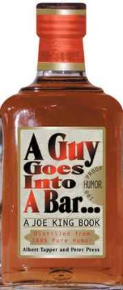 A Guy Goes into a Bar: A Joe King Book