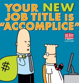 Your New Job Title Is Accomplice (NOOK Comics with Zoom View): A Dilbert Book