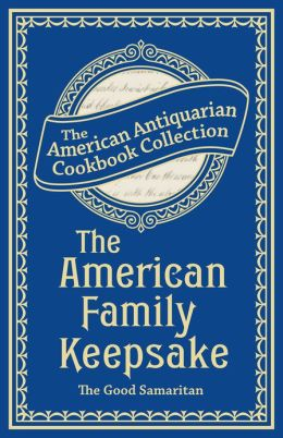 The American Family Keepsake: Or, People's Practical Cyclopedia (PagePerfect NOOK Book)