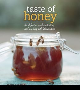 Taste of Honey (PagePerfect NOOK Book): The Definitive Guide to Tasting and Cooking with 40 Varietals