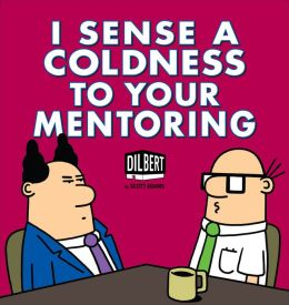 I Sense a Coldness to Your Mentoring (PagePerfect NOOK Book): A Dilbert Book