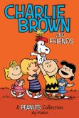 Charlie Brown and Friends: A Peanuts Collection