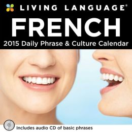 2015 Living Language: French Day-to-Day Calendar