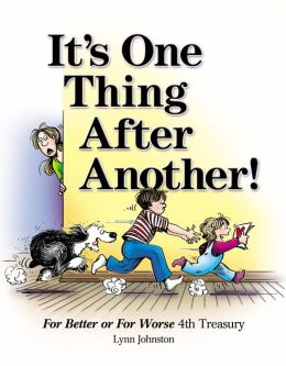 It's One Thing After Another! (PagePerfect NOOK Book): For Better or For Worse 4th Treasury