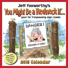 2015 Jeff Foxworthy's You Might Be A Redneck If... Day-to-Day Calendar