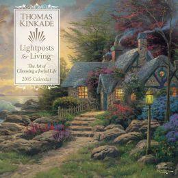 Thomas Kinkade Lightposts for Living Calendar: The Art of Choosing a Joyful Life