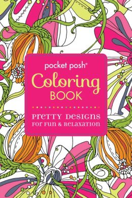 Pocket Posh Coloring Book Pretty Designs For Fun Amp Relaxation By Andrews McMeel Publishing LLC