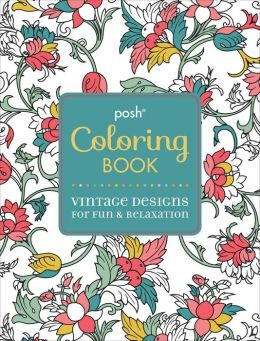 Posh Coloring Book Vintage Designs For Fun Amp Relaxation