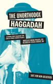 Book Cover Image. Title: The Unorthodox Haggadah:  A Dogma-free Passover for Jews and Other Chosen People, Author: Nathan Phillips