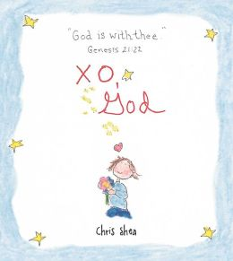 XO, God: Notes to Inspire, Comfort, Cheer, and Encourage You and Yours
