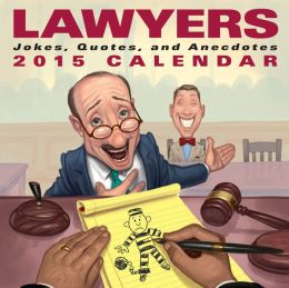 Lawyers 2015 Day-to-Day Calendar: Jokes, Quotes, and Anecdotes (PagePerfect NOOK Book)