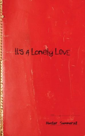 E book to download for free It's a Lonely Love by Hunter Summerall (English literature) MOBI PDF DJVU