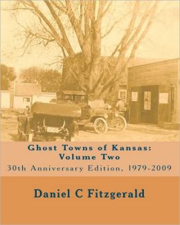 Ghost Towns of Kansas: Volume Two
