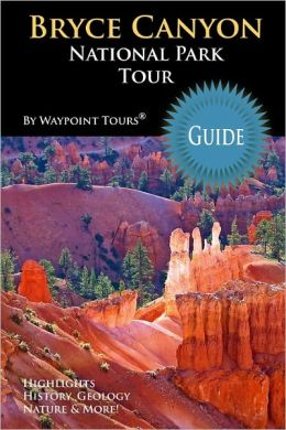 Bryce Canyon National Park Tour Guide: Your Personal Tour Guide for Bryce Canyon Travel Adventure!