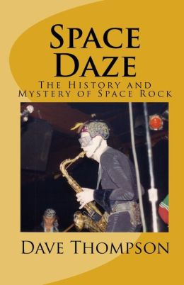 Space Daze: The History and Mystery of Space Rock