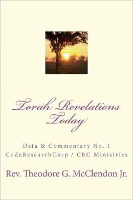 Torah Revelations Today: CodeResearchCorp Data and Commentary No. 1