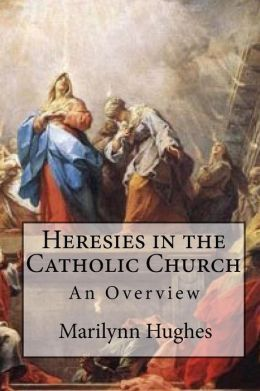 Heresies in the Catholic Church: An Overview