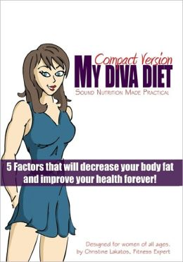 MY DIVA DIET: Compact Version: Sound Nutrition Made Practical!