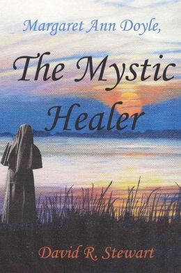 Margaret Ann Doyle, the Mystic Healer