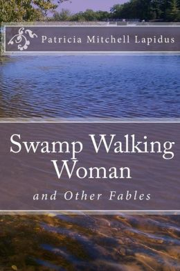 Swamp Walking Woman: A Tall Woman Tale