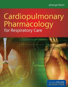Cardiopulmonary Pharmacology For Respiratory Care With Companion Web Site
