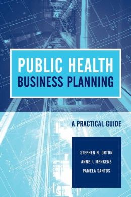 Public Health Business Planning: A Practical Guide
