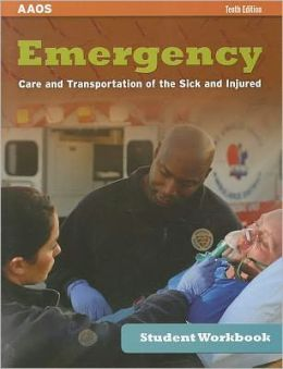 Student Workbook For Emergency Care And Transportation Of The Sick And Injured, Tenth Edition