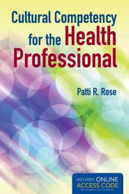 Cultural Competency For The Health Professional