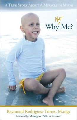 Why Not Me?: A True Story About A Miracle in Miami