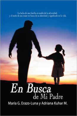 En Busca de Mi Padre: La lucha de una familia en medio de la adversidad, y el sueño de una mujer en busca de su identidad y significado en la vida.