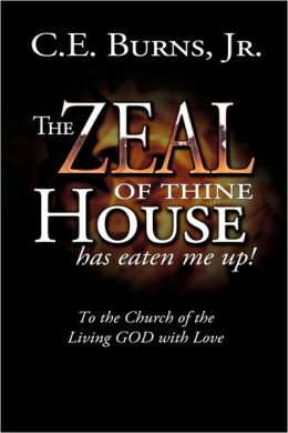 The Zeal Of Thine House Has Eaten Me Up!