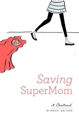 Saving Super Mom