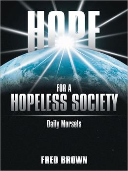 Hope for a Hopeless Society: Daily Morsels