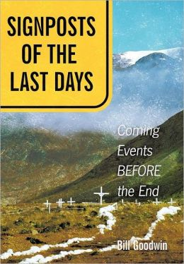 Signposts of the Last Days: Coming Events Before the End