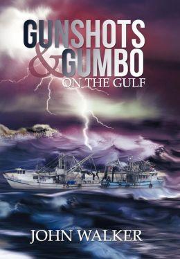 Gunshots and Gumbo on the Gulf