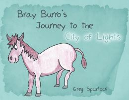 Bray Burro's Journey to the City of Lights