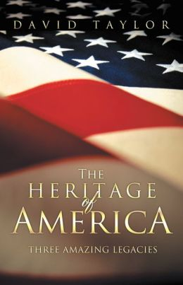 The Heritage Of America: Five Amazing Legacies
