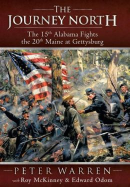 The Journey North: The 15th Alabama Fights the 20th Maine at Gettysburg